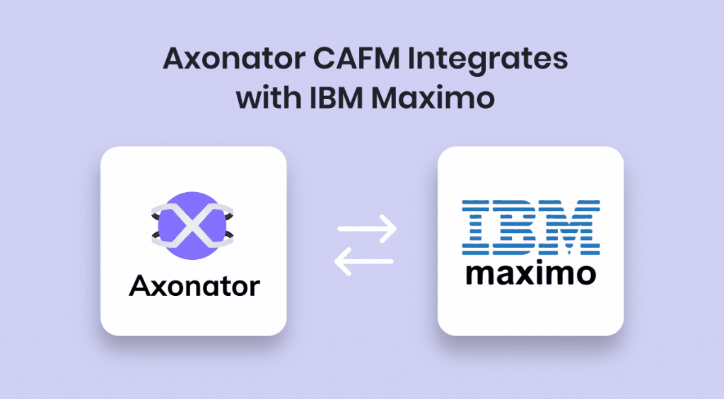 Achieve Stellar Results By Integrating Axonator CAFM With IBM Maximo